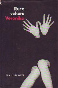 Ruce vzhůru, Veroniko