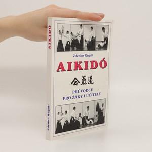 náhled knihy - Aikidó : průvodce pro žáky i učitele