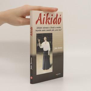 náhled knihy - Aikidó : základní informace o filozofii a tréninku bojového umění známého jako