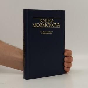 náhled knihy - Kniha Mormonova : další svědectví o Ježíši Kristu