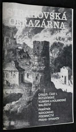 náhled knihy - Strahovská obrazárna : cyklus : katalog výstavy, Praha, květen-červen 1973. Část 1, Nizozemské, vlámské a holandské malířství
