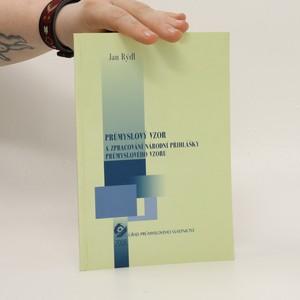 náhled knihy - Průmyslový vzor a zpracování národní přihlášky průmyslového vzoru