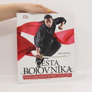 náhled knihy - Cesta bojovníka : bojová umění a bojové techniky z celého světa