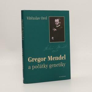 náhled knihy - Gregor Mendel a počátky genetiky