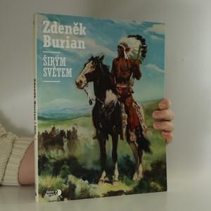 náhled knihy - Zdeněk Burian. Širým světem