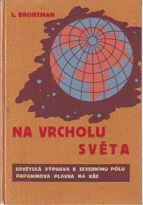 náhled knihy - Na vrcholu světa. Sovětská výprava Severnímu pólu . Papaninova plavba na kře.