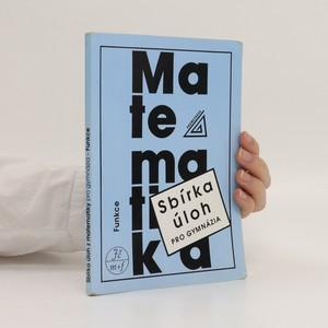 náhled knihy - Sbírka úloh z matematiky pro gymnázia : funkce