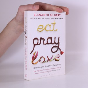 náhled knihy - Eat, pray, love : one woman's search for everything