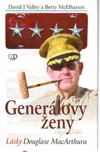 náhled knihy - Generálovy ženy. Lásky Douglase MacArthura.