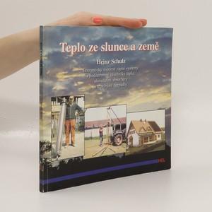 náhled knihy - Teplo ze slunce a země : energeticky úsporné topné systémy s podzemními zásobníky tepla, slunečními absorbéry a tepelnými čerpadly