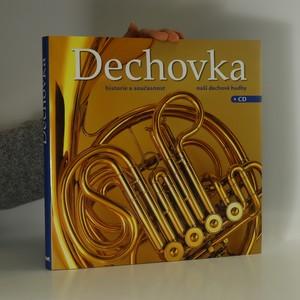 náhled knihy - Dechovka : Historie a současnost naší dechové hudby
