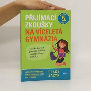 náhled knihy - Přijímací zkoušky na víceletá gymnázia. Český jazyk