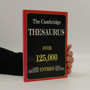 náhled knihy - The Cambridge Thesaurus : dictionary format of synonyms and antonyms