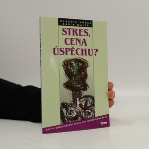 náhled knihy - Stres, cena úspěchu? Aktivní překonávání stresu pro zaměstnané ženy.