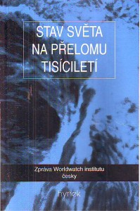 náhled knihy - Stav světa na přelomu tisíciletí. Zpráva Worldwatch institutu česky.