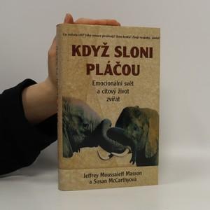 náhled knihy - Když sloni pláčou : Emocionální svět a citový život zvířat