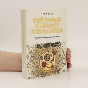 náhled knihy - Průvodce hledačů absolutna. Encyklopedie duchovních nauk