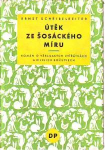 náhled knihy - Útěk ze šosáckého míru. Román o všelijakých zvířátkách a o jejich božstvech.