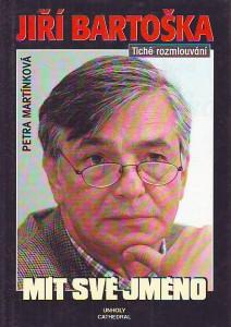 náhled knihy - Jiří Bartoška. Mít své jméno.