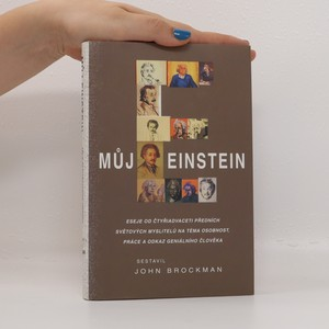 náhled knihy - Můj Einstein : eseje od čtyřiadvaceti předních světových myslitelů na téma osobnost, práce a odkaz geniálního člověka