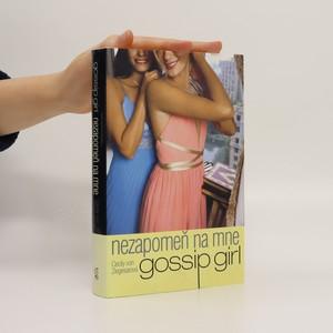 náhled knihy - Gossip Girl : Nezapomeň na mne