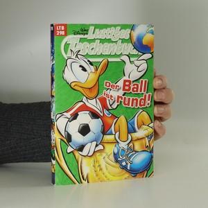 náhled knihy - Lustiges Taschenbuch. Der Ball ist rund!