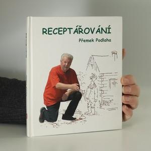 náhled knihy - Receptářování : výběr z fejetonů 1980-2005