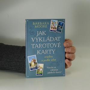 náhled knihy - Jak vykládat tarotové karty : snadno a podle sebe