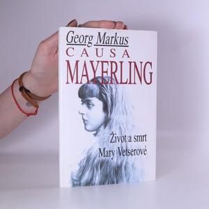 náhled knihy - Causa Mayerling. Život a smrt Mary Vetserové s novými poznatky a expertizami po vyloupení hrobu