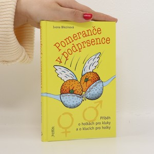 náhled knihy - Pomeranče v podprsence : příběh o holkách pro kluky a o klucích pro holky