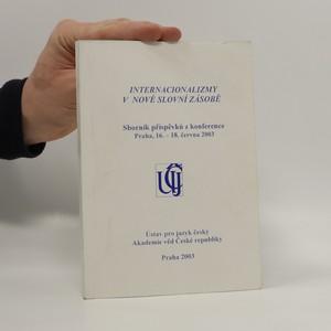náhled knihy - Internacionalizmy v nové slovní zásobě - Sborník příspěvků z konference 16. - 18. června 2003