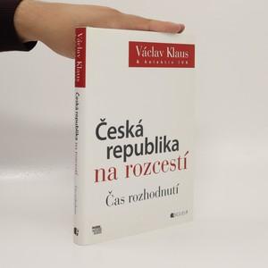 náhled knihy - Česká republika na rozcestí : čas rozhodnutí
