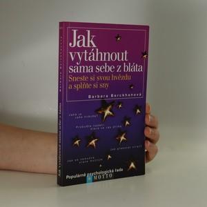 náhled knihy - Jak vytáhnout sama sebe z bláta : sneste si svou hvězdu a splňte si sny (kniha je cítit vonnými tyčinkami)