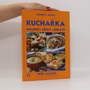 náhled knihy - Kuchařka : snadno - lehce - zdravě : 1482 receptů
