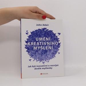 náhled knihy - Umění kreativního myšlení : jak být inovativní a rozvíjet skvělé myšlenky