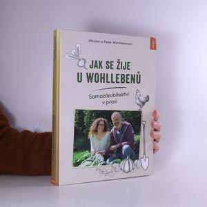náhled knihy - Jak se žije u Wohllebenů : samozásobitelství v praxi