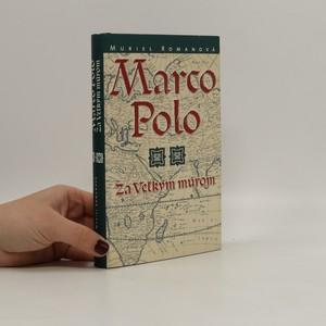 náhled knihy - Marco Polo: Za Veľkým múrom