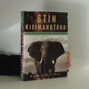 náhled knihy - Stín Kilimandžára : pěšky východní Afrikou