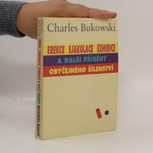 náhled knihy - Erekce, Ejakulace, Exhibice a další příběhy obyčejného šílenství (politá)