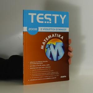 náhled knihy - Testy z víceletých gymnázií 2008. Matematika