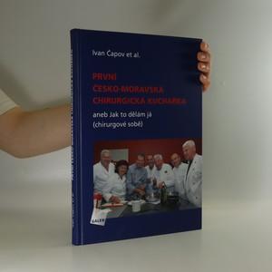 náhled knihy - První česko-moravská chirurgická kuchařka, aneb Jak to dělám já (chirurgové sobě)
