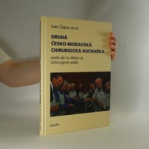 náhled knihy - Druhá česko-moravská chirurgická kuchařka, aneb Jak to dělám já (chirurgové sobě)