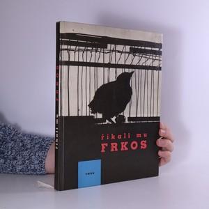 náhled knihy - Říkali mu Frkos