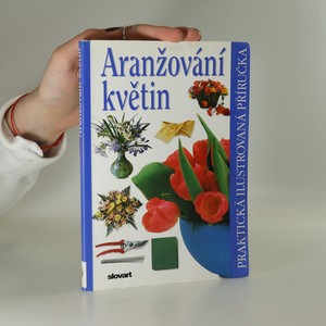 náhled knihy - Aranžování květin : praktická ilustrovaná příručka