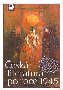 Česká literatura po roce 1945. Učebnice literatury pro 4. ročník středních škol.