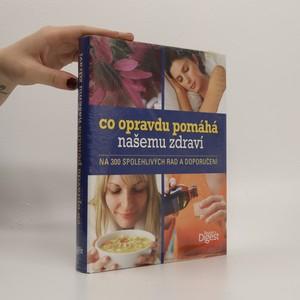 náhled knihy - Co opravdu pomáhá našemu zdraví : na 300 spolehlivých rad a doporučení