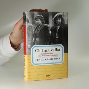 náhled knihy - Clařina válka . Skutečný příběh dívky, která zázračně přežila holocaust