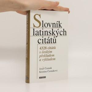 náhled knihy - Slovník latinských citátů : 4328 citátů s českým překladem a výkladem