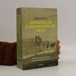náhled knihy - Spravedlivé a nespravedlivé války : morální argumentace s historickými příklady