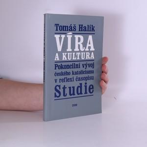 náhled knihy - Víra a kultura : pokoncilní vývoj českého katolicismu v reflexi časopisu Studie
